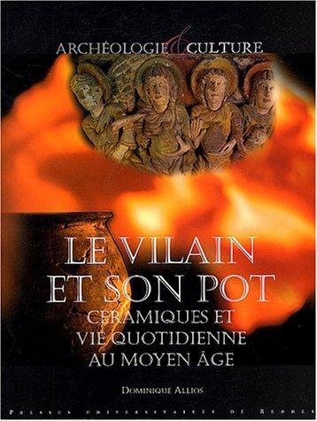 Le vilain et son pot : Céramiques et vie quotidienne au Moyen Age