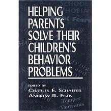 Helping Parents Solve Their Children's Behavior Problems (Child Therapy (Jason Aronson))
