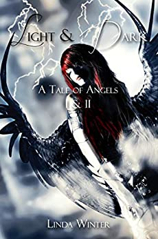 Light & Dark: A Tale of Angels [Bände 1+2] von [Winter, Linda]