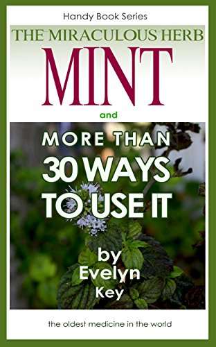 mint-the-miraculous-herb-and-more-than-30-ways-to-use-it-handy-book-series-2