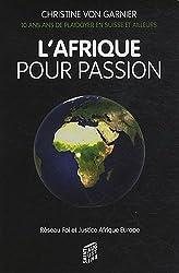 L'Afrique pour passion : 10 plaidoyer en Suisse et ailleurs