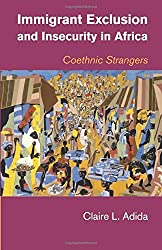 Immigrant Exclusion and Insecurity in Africa: Coethnic Strangers by Claire L. Adida (2016-04-21)