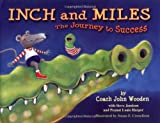 Inch and Miles: The Journey to Success by John R. Wooden (2003-09-01)