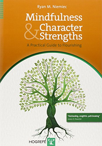 Mindfulness and Character Strengths: A Practical Guide to Flourishing