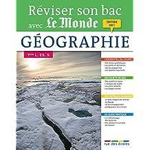 Reviser Son Bac avec Le Monde : Geographie, Édition 2017
