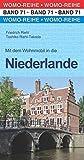 Mit dem Wohnmobil in die Niederlande (Womo-Reihe, Band 71)