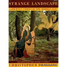 Strange Landscape: Journey Through the Middle Ages by Christopher Frayling (1995-05-25)