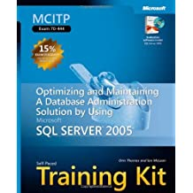 MCITP Self-Paced Training Kit (Exam 70-444): Optimizing and Maintaining a Database Administration Solution Using Microsoft?SQL Server? 2005: ... 2005 (Microsoft Press Training Kit) by Thomas, Orin, McLean, Ian (2006) Hardcover