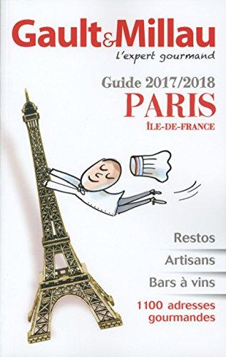 Guide Paris - Ile-de-France 2017/2018 par Gault millau