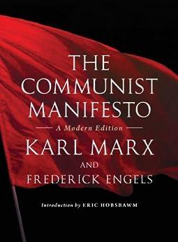The Communist Manifesto: A Modern Edition by [Engels, Friedrich]