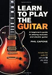 Learn to Play the Guitar: A Beginner's Guide to Playing Accoustic and Electric Guitar by Phil Capone (2007-04-01)