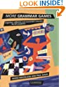 More Grammar Games: Cognitive, Affective and Movement Activities for EFL Students