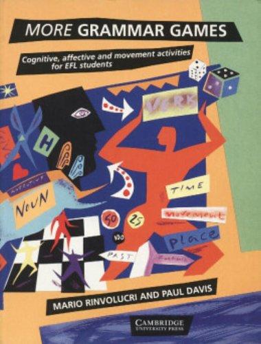 More Grammar Games: Cognitive, Affective and Movement Activities for EFL Students por Paul Davis
