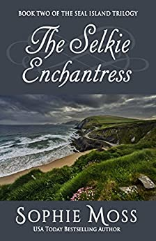 The Selkie Enchantress (Seal Island Trilogy Book 2) by [Moss, Sophie]