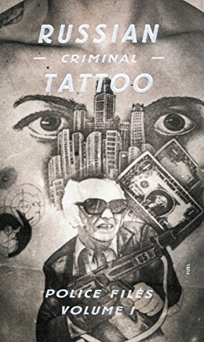 Russian Criminal Tattoo: Police Files Volume I: 1 por Arkady Bronnikov