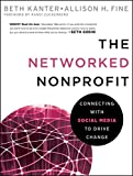 The Networked Nonprofit: Connecting with Social Media to Drive Change