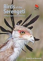 Birds of the Serengeti: And Ngorongoro Conservation Area (WILDGuides) by Adam Scott Kennedy (2014-03-02)