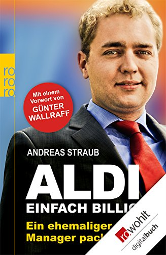 Aldi - Einfach billig: Ein ehemaliger Manager packt aus -