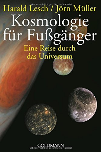 Kosmologie für Fußgänger: Eine Reise durch das Universum - Überarbeitete und erweiterte...