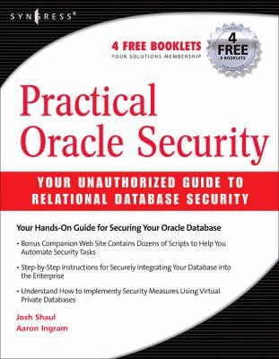 [(Practical Oracle Security : Your Unauthorized Guide to Relational Database Security)] [By (author) Josh Shaul ] published on (December, 2007)