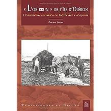 Or brun de l'ile d'Oléron (L')