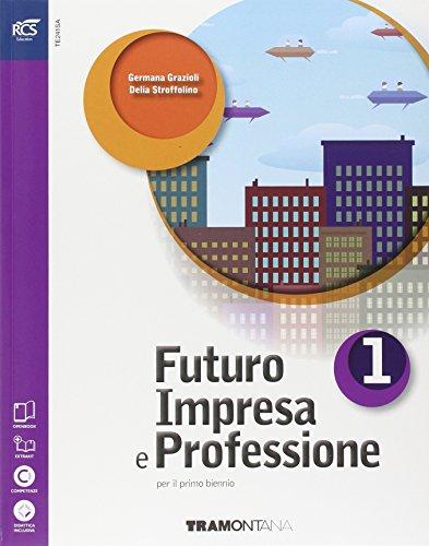 Futuro impresa e professioni. Quaderno. Per le Scuole superiori. Con e-book. Con espansione online: 1