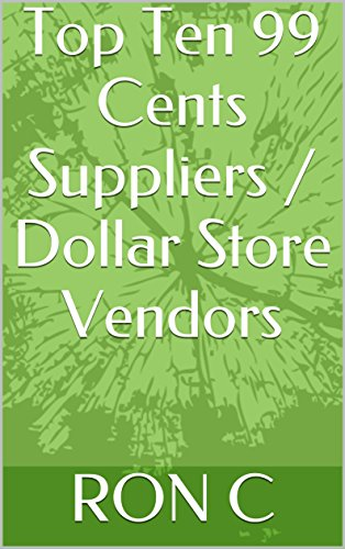 top-ten-99-cents-suppliers-dollar-store-vendors-english-edition