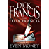 Even Money (Francis Thriller)