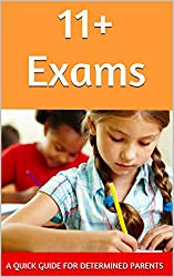 11+ Exams: A Questions & Answers Guide For Determined Parents