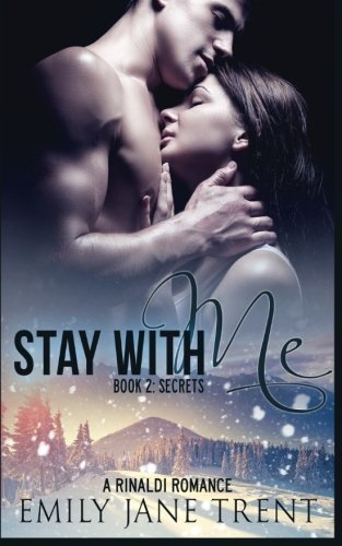 Stay With Me (Book 2: Secrets) (Kyra's Story) by Emily Jane Trent (2015-03-27)