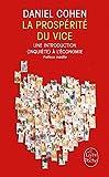 La Prosperite Du Vice: Une Introduction (Inquiete) A L'Economie (Le Livre de Poche)