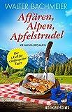 Affären, Alpen, Apfelstrudel: Ein Alpenkrimi (Ein-Kommissar-Egger-Krimi 1)