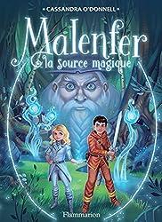 Malenfer (Tome 2) - La source magique