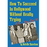 How to Succeed in Hollywood Without Really Trying P.S. You Can't! (English Edition)