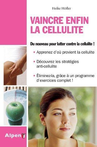 Vaincre enfin la cellulite : Un programme actif contre les zones à problème de Heike Höfler (4 mai 2010) Broché