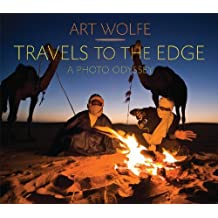 Travels to the Edge: A Photo Odyssey by Art Wolfe (2009-06-15)