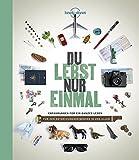 Du lebst nur einmal: Erfahrungen für ein ganzes Leben (Lonely Planet Reisebildbände)