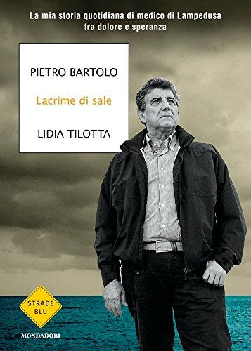 Lacrime di sale : la mia storia quotidiana di medico di Lampedusa fra dolore e speranza