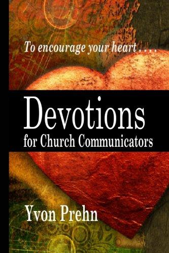 Devotions for Church Communicators: The Heart of Church Communications -