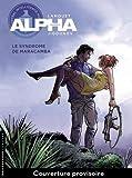 Alpha, Tome 13 - Le syndrome de maracamba