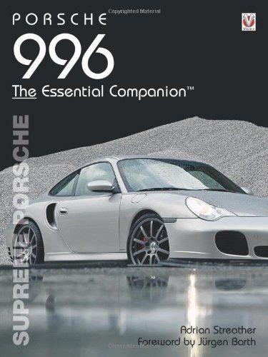 Porsche 996: Supreme Porsche (Essential Companion Series)