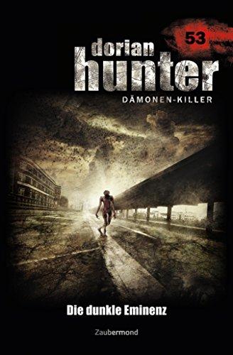 Dorian Hunter 53 - Die dunkle Eminenz (German Edition)