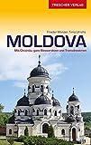 Reiseführer Moldova: Mit Chisinau, ganz Bessarabien und Transdnestrien (Trescher-Reihe Reisen) -