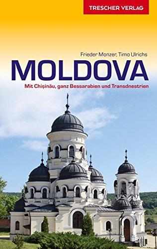 Reiseführer Moldova: Mit Chisinau, ganz Bessarabien und Transdnestrien (Trescher-Reihe Reisen)