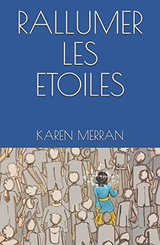 RALLUMER LES ETOILES: roman