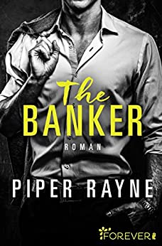 The Banker: Roman (San Francisco Hearts 3) von [Rayne, Piper]