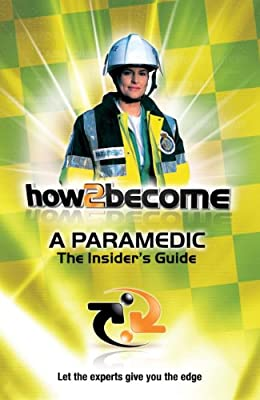 How To Become A Paramedic: The Insider's Guide