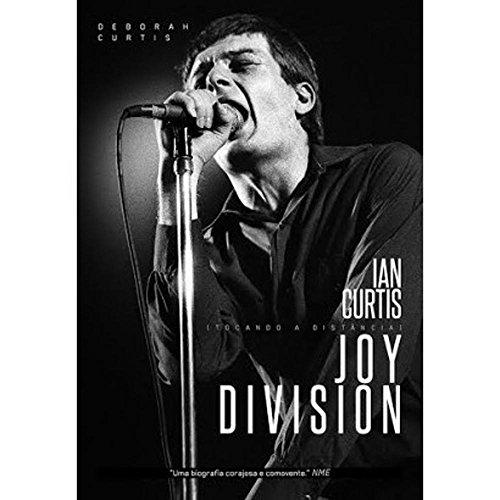 Tocando a Distância. Ian Curtis e Joy Division