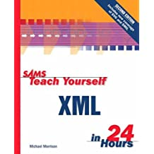 Sams Teach Yourself XML in 24 Hours by Michael Morrison (2001-12-18)