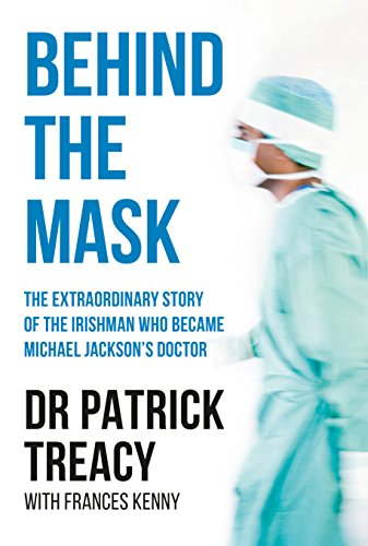 Behind the Mask: The Extraordinary Story of the Irishman Who Became Michael...